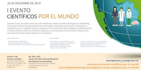 Científicos por el mundo - Zaragoza entradas