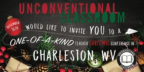 Teacher Workshop (Christmas Edition) - Charleston, WV - Unconventional Classroom tickets