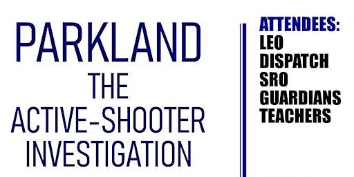 Parkland: Active-Shooter Investigation