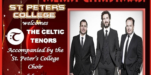 The Celtic Tenors with St. Peter's College