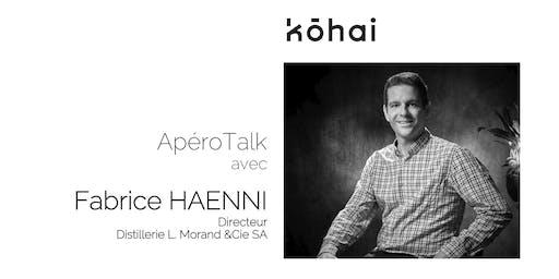 APÉRO TALK  avec Fabrice Heanni, Directeur de la Distillerie L. Morand