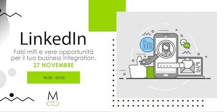 LinkedIn: vere opportunità per il tuo business integration. biglietti