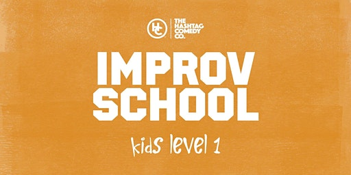 Kids Improv Classes, Level One (ages 8-13), Winter 2020