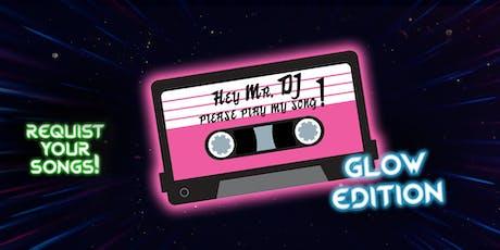 Hey Mr DJ! - Glow Edition tickets