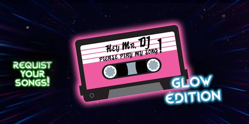 Hey Mr DJ! - Glow Edition