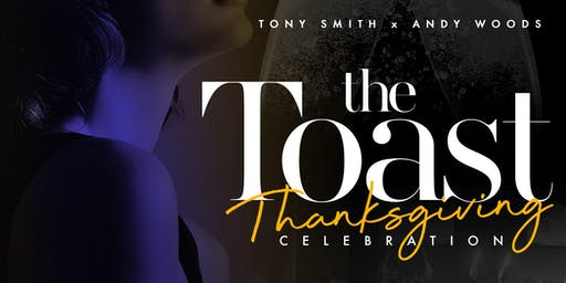 THE TOAST: THANKSGIVING CELEBRATION