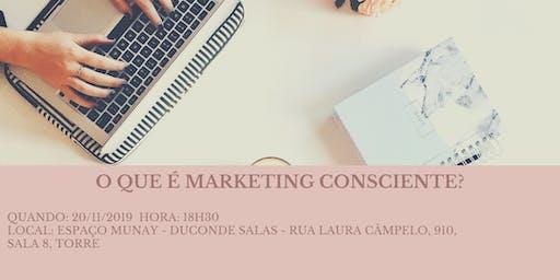 O que é marketing consciente?