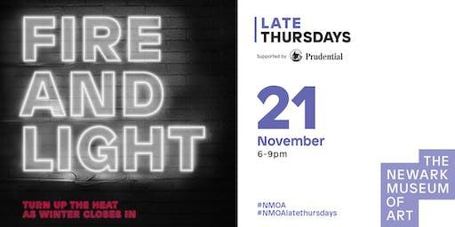 Late Thursdays: Fire and Light