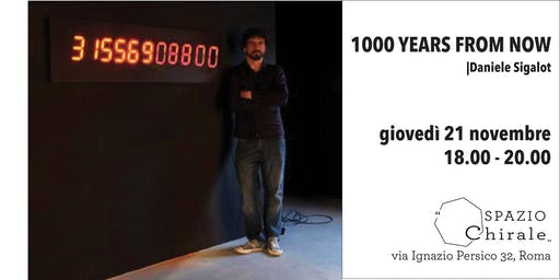 1000 Years from Now - Opening Daniele Sigalot