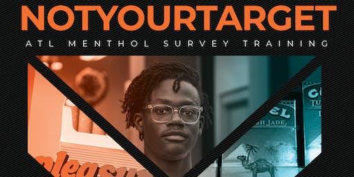 NotYourTarget Menthol Survey Training