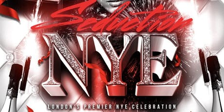 SEDUCTION NYE - London's Premier NYE Celebration tickets
