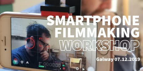 GALWAY SMARTPHONE FILMMAKING tickets