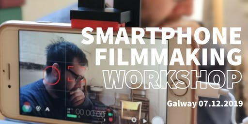 GALWAY SMARTPHONE FILMMAKING