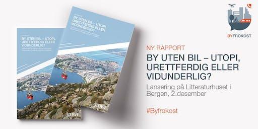 Byfrokost Bergen: By uten bil - utopi, urettferdig eller vidunderlig?