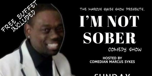 I'M Not Sober Comedy Show