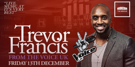 "TREVOR FRANCIS from the hit TV programme ""THE VOICE"" tickets"