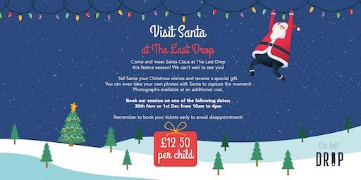 Visit Santa at The Last Drop  30th Nov