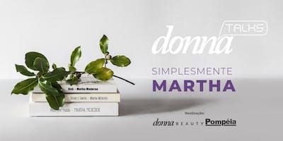 Donna Talks: Simplesmente Martha