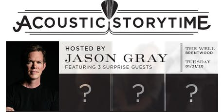 Acoustic Story Time - Hosted by Jason Gray tickets
