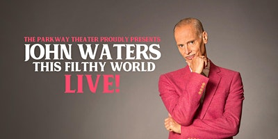 """John Waters: """"This Filthy World"""" LIVE!"""