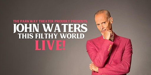 "John Waters: ""This Filthy World"" LIVE!"