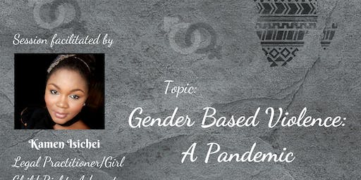YALILearns Session-Gender Based Violence : A Pandemic