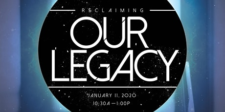 Reclaiming Our Legacy - A Founders Day Celebration tickets