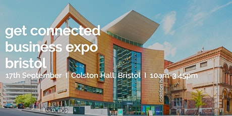 GET CONNECTED BUSINESS EXPO - BRISTOL - 17 SEPTEMBER 2020 - COLSTON HALL  tickets