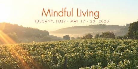 Mindful Living Retreat in Tuscany, Italy biglietti