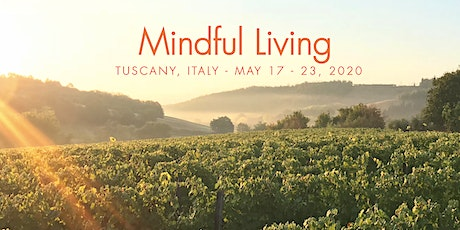 Mindful Living Retreat in Tuscany, Italy biglietti