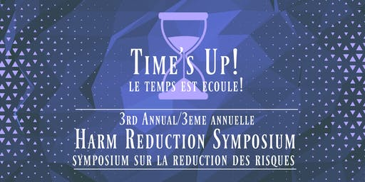 Time's Up! Harm Reduction Symposium