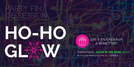Party fin de session HO-HO GLOW! tickets