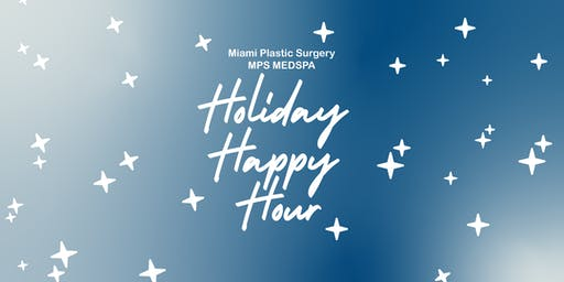 Miami Plastic Surgery's VIP Holiday Happy Hour