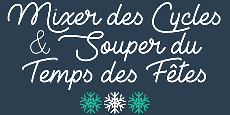 Mixer des Cycles & Souper du Temps des Fête tickets