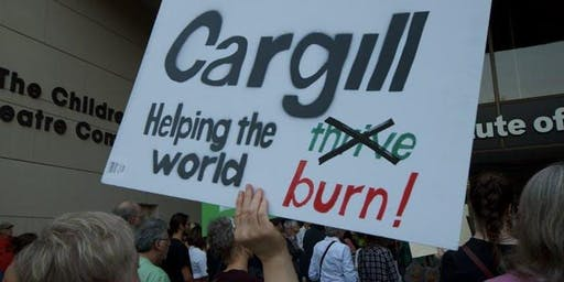Cargill: stop burning forests & polluting water NOW