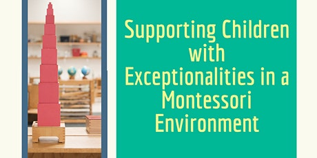 Supporting Children with Exceptionalities in a Montessori Environment tickets