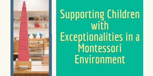 Supporting Children with Exceptionalities in a Montessori Environment