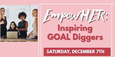 EmpowHER: Inspiring GOAL Diggers