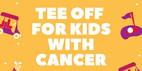 2020 Tee Off for Kids with Cancer tickets
