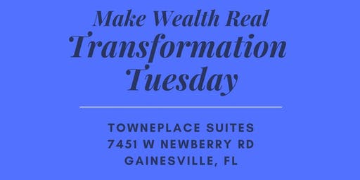 Make Wealth Real Transformation Tuesday