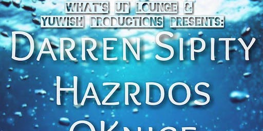 Darren Sipity, Hazrdos, OKnice & Levatti at The What's Up Lounge