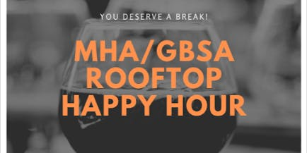 MHA/GBSA Rooftop Happy Hour
