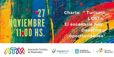 """Charla:  """"Turismo LGBT+. El escenario hoy. Desafío y oportunidades. entradas"""
