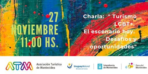 """Charla:  """"Turismo LGBT+. El escenario hoy. Desafío y oportunidades."""