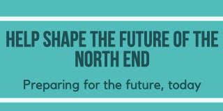 Help Shape the Future of the North End - Neighbourhood Workshop