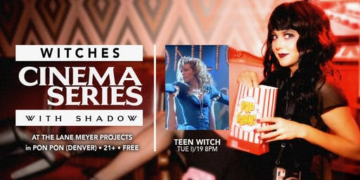Teen Witch: Shadow Presents a Witch Film Series FREE