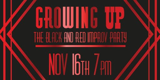 Growing UP: The Black and Red Improv Party
