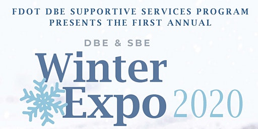 FDOT First Annual DBE & SBE Winter Expo 2020!