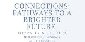 3rd Annual SK. SCC Conference - Connections: Pathways to a Brighter Future