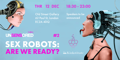 Sex Robot: Are We Ready? tickets